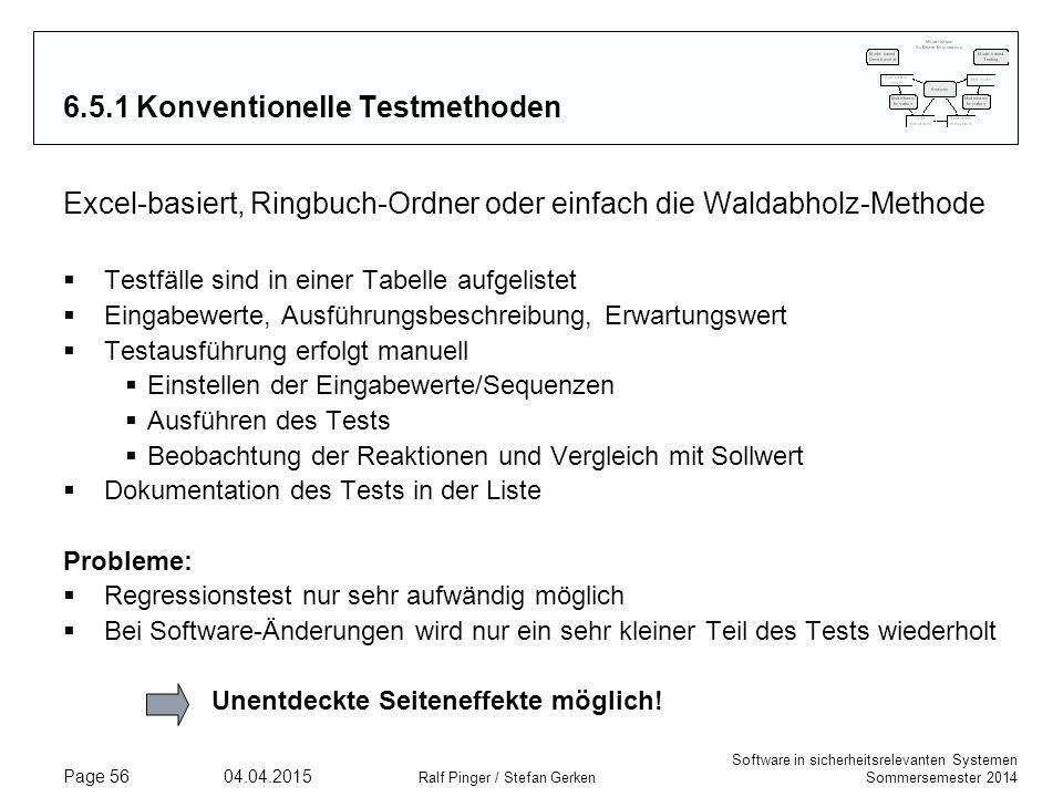 Software in sicherheitsrelevanten Systemen Sommersemester 2014 04.04.2015 Ralf Pinger / Stefan Gerken Page 56 6.5.1 Konventionelle Testmethoden Excel-
