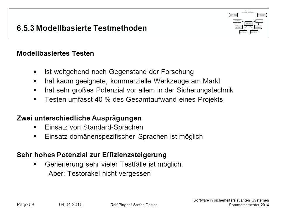 Software in sicherheitsrelevanten Systemen Sommersemester 2014 04.04.2015 Ralf Pinger / Stefan Gerken Page 58 6.5.3 Modellbasierte Testmethoden Modell