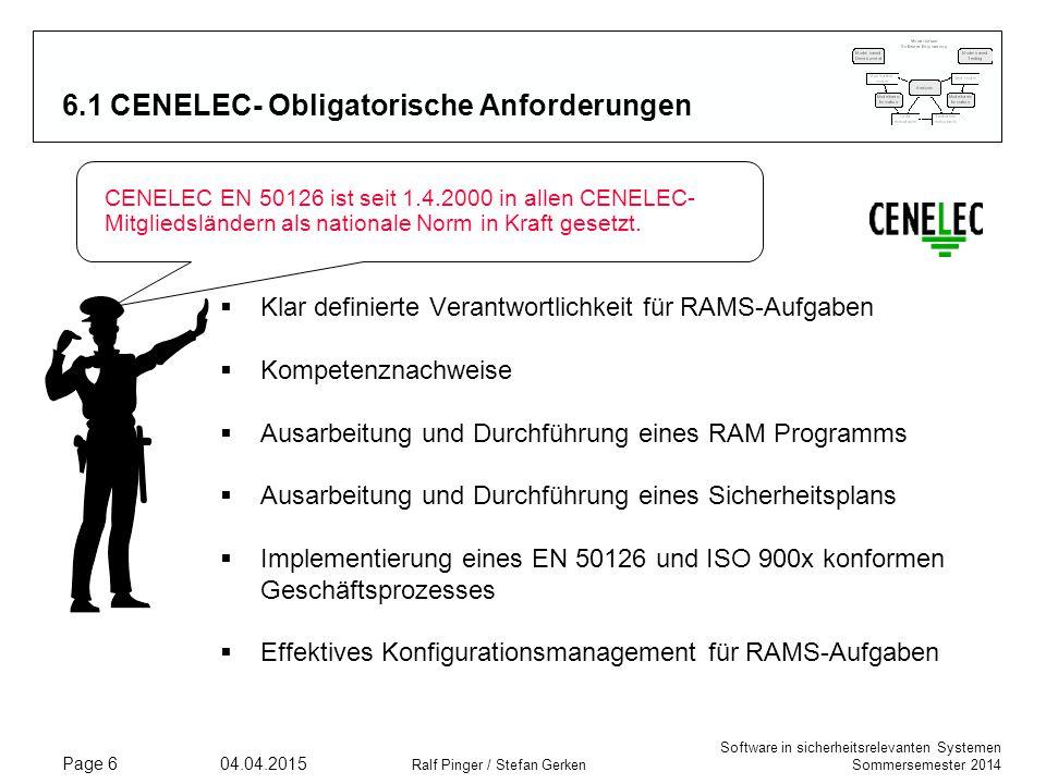 Software in sicherheitsrelevanten Systemen Sommersemester 2014 04.04.2015 Ralf Pinger / Stefan Gerken Page 6 6.1 CENELEC- Obligatorische Anforderungen