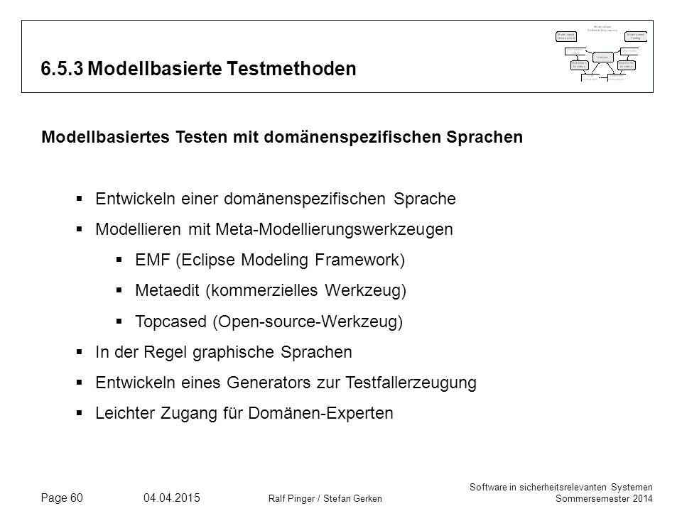 Software in sicherheitsrelevanten Systemen Sommersemester 2014 04.04.2015 Ralf Pinger / Stefan Gerken Page 60 6.5.3 Modellbasierte Testmethoden Modell