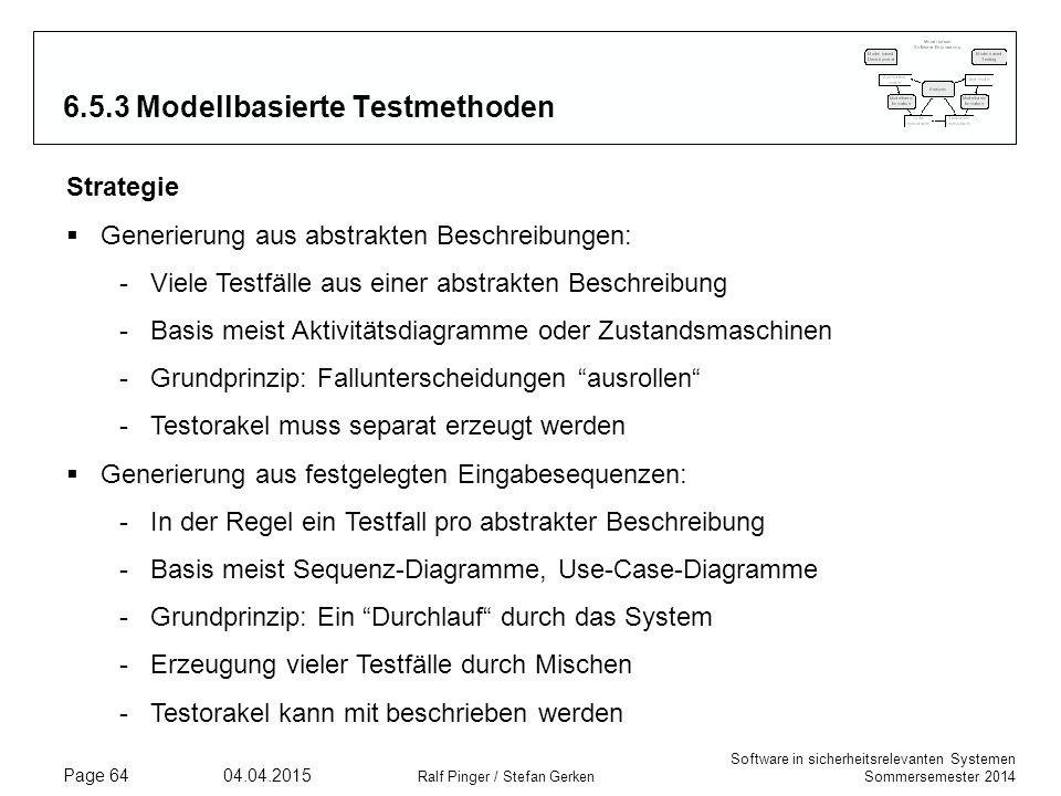 Software in sicherheitsrelevanten Systemen Sommersemester 2014 04.04.2015 Ralf Pinger / Stefan Gerken Page 64 6.5.3 Modellbasierte Testmethoden Strate