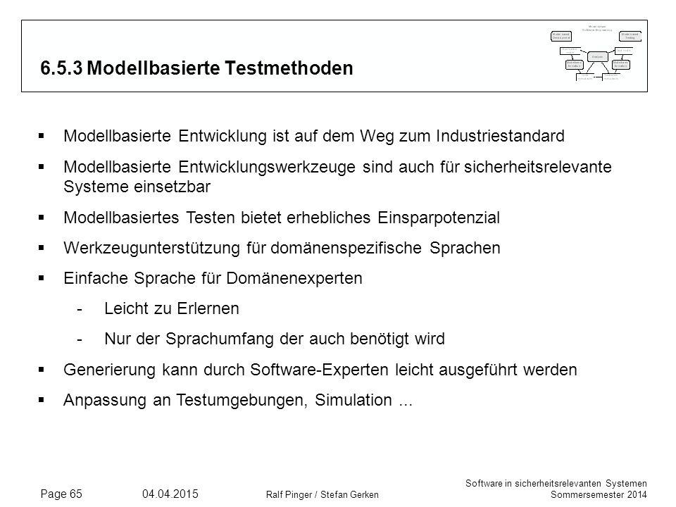 Software in sicherheitsrelevanten Systemen Sommersemester 2014 04.04.2015 Ralf Pinger / Stefan Gerken Page 65 6.5.3 Modellbasierte Testmethoden  Mode