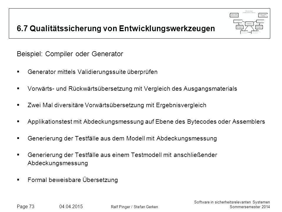 Software in sicherheitsrelevanten Systemen Sommersemester 2014 04.04.2015 Ralf Pinger / Stefan Gerken Page 73 6.7 Qualitätssicherung von Entwicklungsw