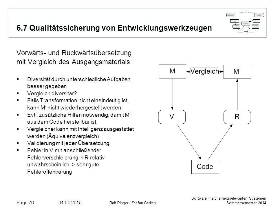 Software in sicherheitsrelevanten Systemen Sommersemester 2014 04.04.2015 Ralf Pinger / Stefan Gerken Page 76 6.7 Qualitätssicherung von Entwicklungsw
