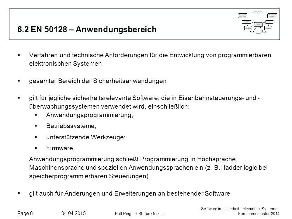 Software in sicherheitsrelevanten Systemen Sommersemester 2014 04.04.2015 Ralf Pinger / Stefan Gerken Page 8 6.2 EN 50128 – Anwendungsbereich  Verfah