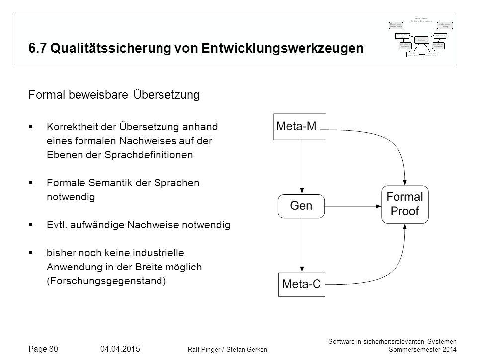 Software in sicherheitsrelevanten Systemen Sommersemester 2014 04.04.2015 Ralf Pinger / Stefan Gerken Page 80 6.7 Qualitätssicherung von Entwicklungsw