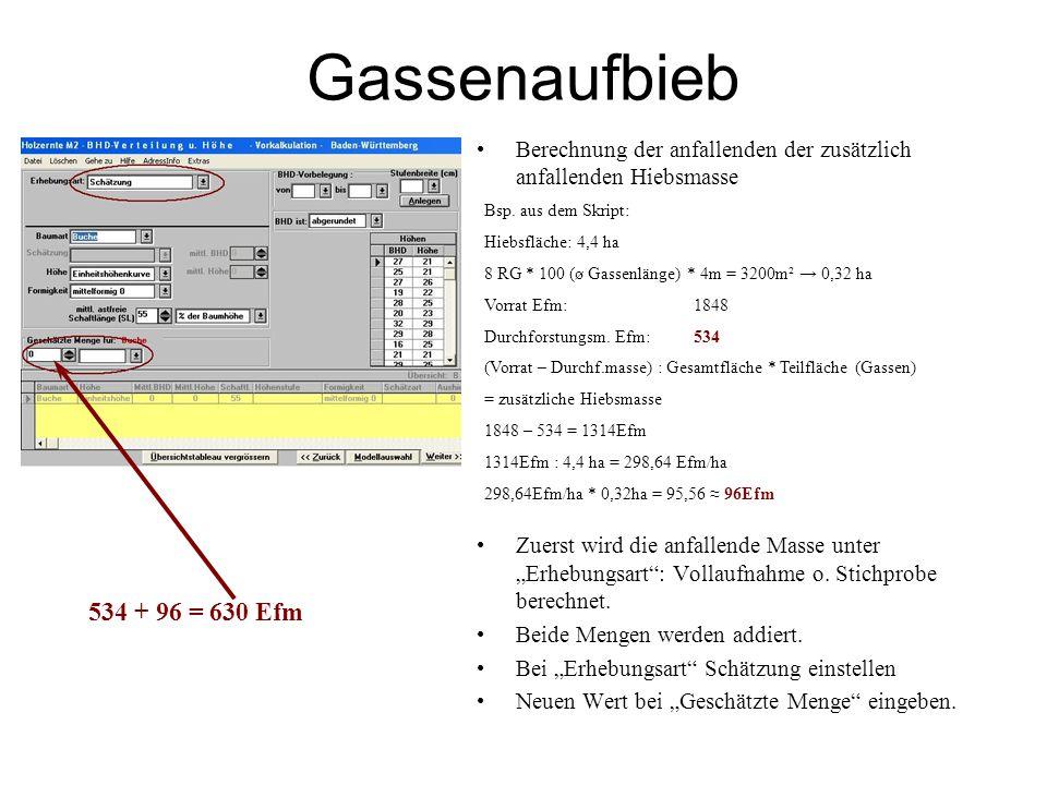 """Gassenaufbieb Berechnung der anfallenden der zusätzlich anfallenden Hiebsmasse Zuerst wird die anfallende Masse unter """"Erhebungsart : Vollaufnahme o."""