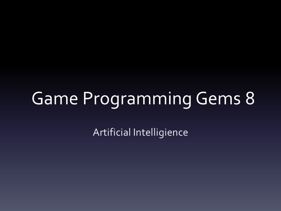 Game Programming Gems 8 Artificial Intelligience