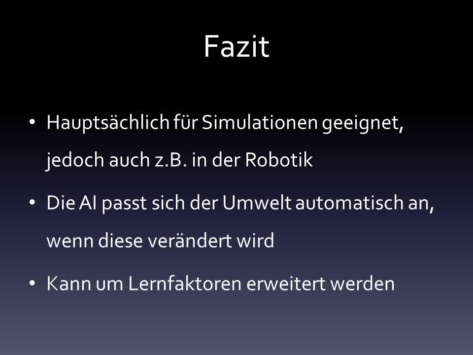 Fazit Hauptsächlich für Simulationen geeignet, jedoch auch z.B.