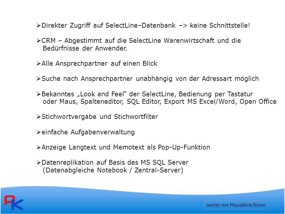  Direkter Zugriff auf SelectLine–Datenbank –> keine Schnittstelle.
