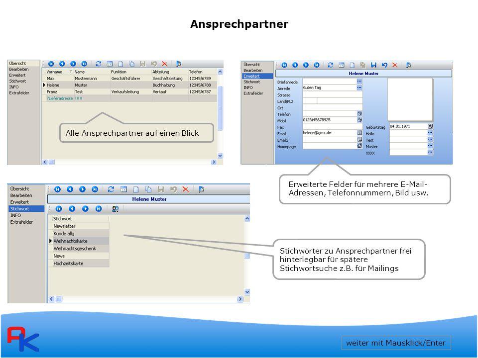  Kontakte beim Ansprechpartner für alle sichtbar nachvollziehbar dokumentiert  Flexibel durch frei definierbare Kontaktarten, Tätigkeiten, Stati, freie Felder und Auswahltabellen  eMail- und Faxzuordnung (aus Outlook und Tobit)  Wordbriefe und –serienbriefe, Serien-eMails, Zeiterfassung  SelectLine Projektzuordnung und eigene ProKONTAKT Projekte  SelectLine Belegzuordnung und –anlage  Zeiterfassung mit Minutenzähler  Extrafelder – Datenbankfelder hinzufügen weiter mit Mausklick/Enter Kontaktdaten