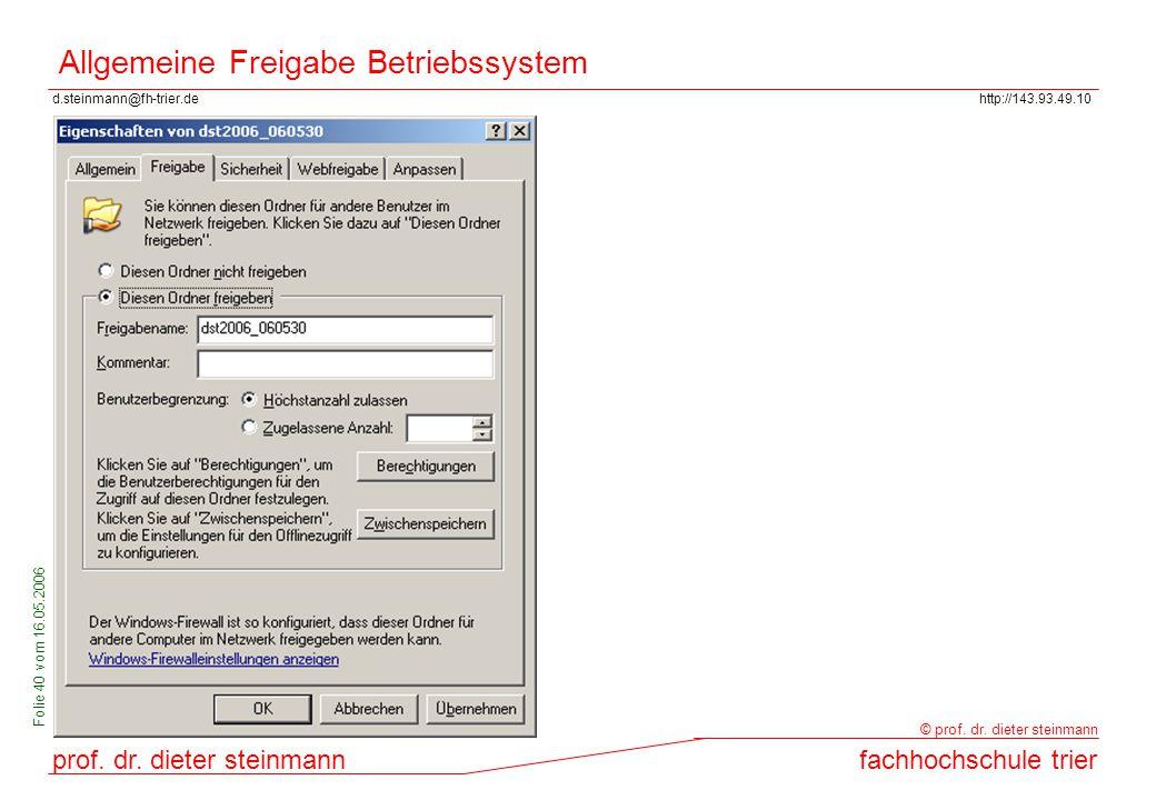 d.steinmann@fh-trier.dehttp://143.93.49.10 prof. dr. dieter steinmannfachhochschule trier © prof. dr. dieter steinmann Folie 40 vom 16.05.2006 Allgeme