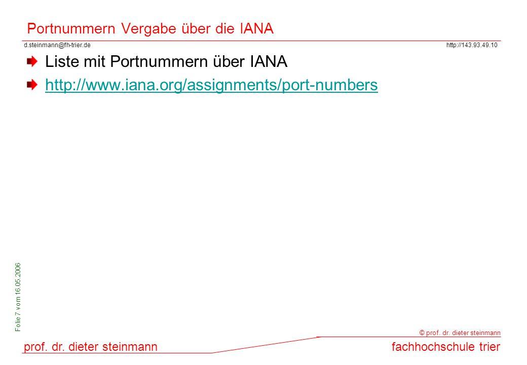 d.steinmann@fh-trier.dehttp://143.93.49.10 prof. dr. dieter steinmannfachhochschule trier © prof. dr. dieter steinmann Folie 7 vom 16.05.2006 Portnumm