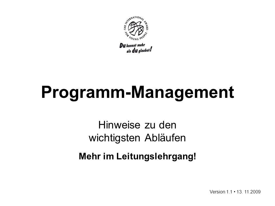 Programm-Management Hinweise zu den wichtigsten Abläufen Mehr im Leitungslehrgang.