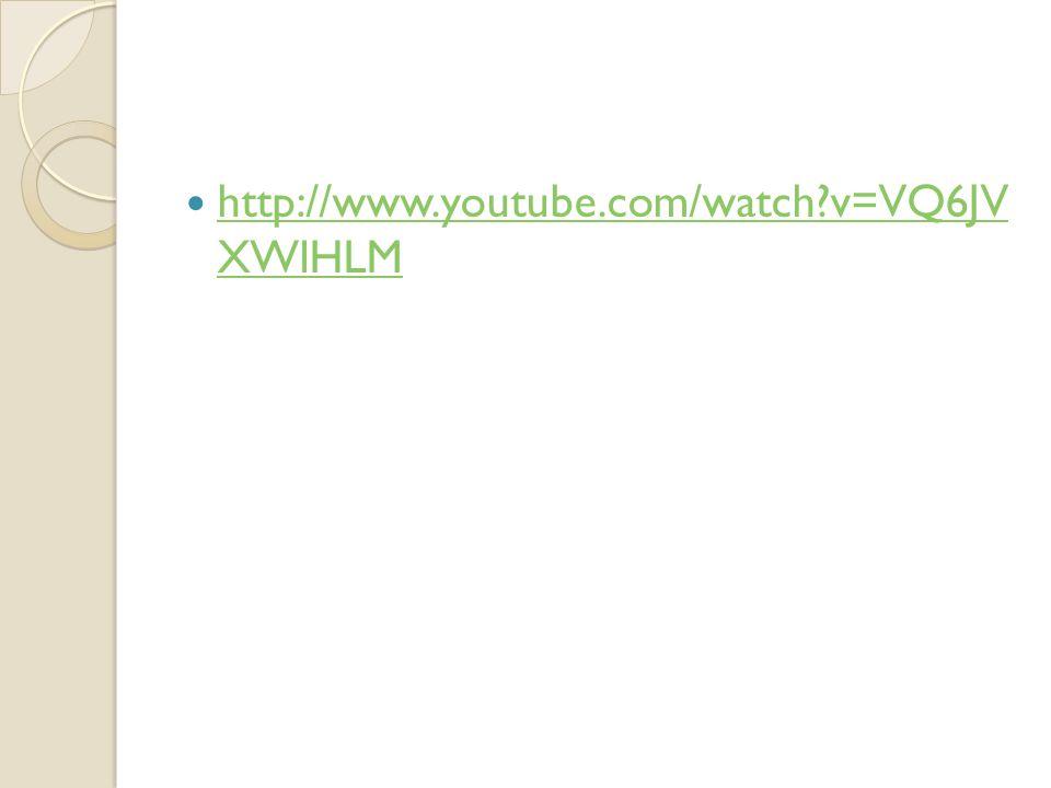 http://www.youtube.com/watch?v=VQ6JV XWlHLM http://www.youtube.com/watch?v=VQ6JV XWlHLM