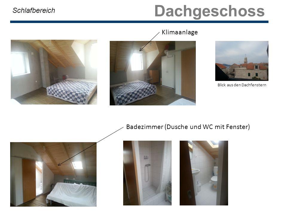 Dachgeschoss Schlafbereich Blick aus den Dachfenstern Badezimmer (Dusche und WC mit Fenster) Klimaanlage