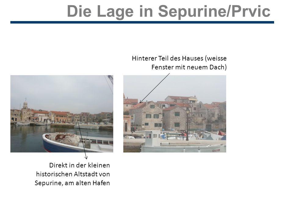 Die Lage in Sepurine/Prvic Hinterer Teil des Hauses (weisse Fenster mit neuem Dach) Direkt in der kleinen historischen Altstadt von Sepurine, am alten Hafen