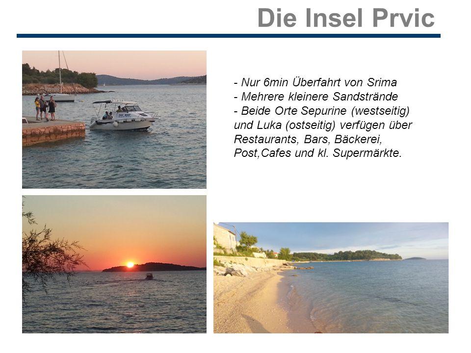 Die Insel Prvic - Nur 6min Überfahrt von Srima - Mehrere kleinere Sandstrände - Beide Orte Sepurine (westseitig) und Luka (ostseitig) verfügen über Restaurants, Bars, Bäckerei, Post,Cafes und kl.
