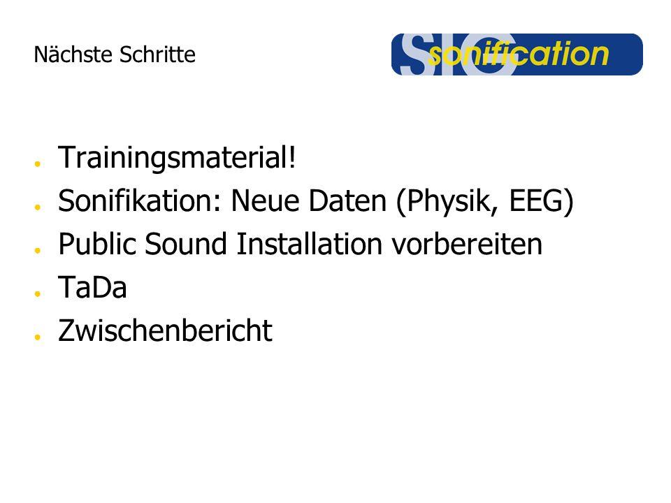 Nächste Schritte ● Trainingsmaterial.