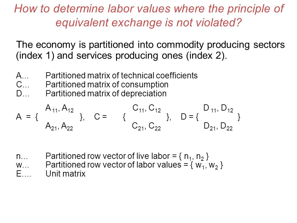 How to determine labor values where the principle of equivalent exchange is not violated? The economy is partitioned into commodity producing sectors