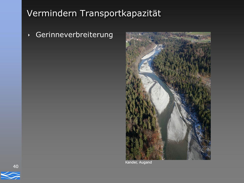 40 Vermindern Transportkapazität ‣ Gerinneverbreiterung Kander, Augand