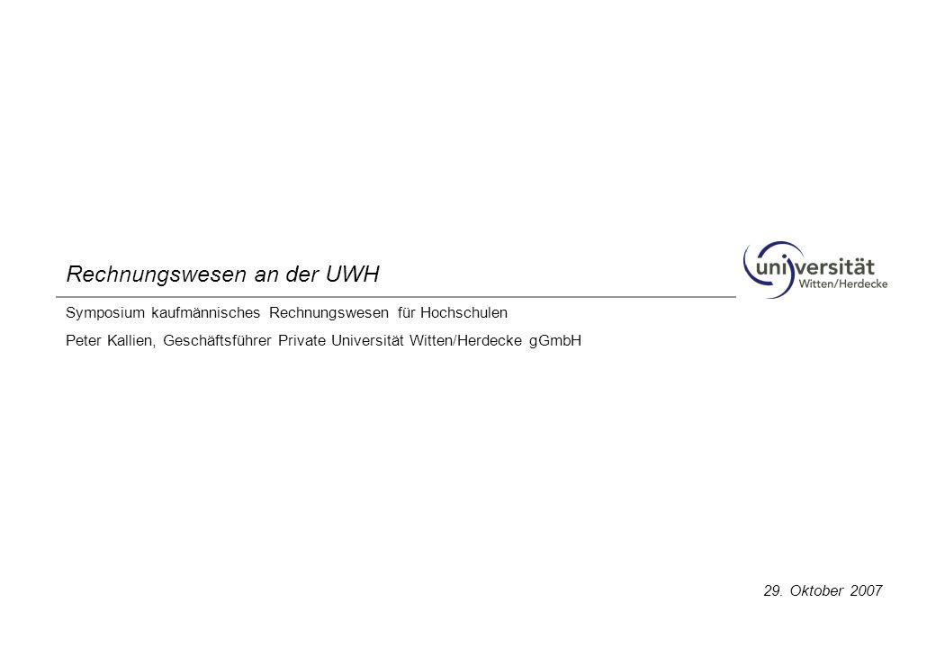 Symposium kaufmännisches Rechnungswesen für Hochschulen Peter Kallien, Geschäftsführer Private Universität Witten/Herdecke gGmbH Rechnungswesen an der UWH 29.