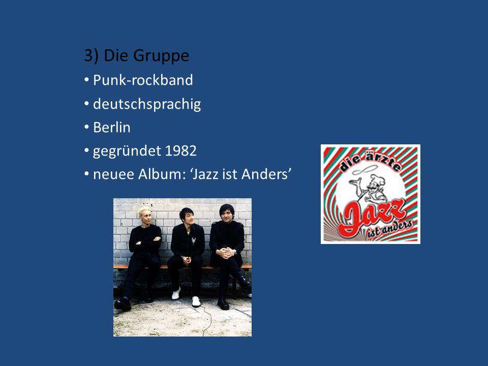 3) Die Gruppe Punk-rockband deutschsprachig Berlin gegründet 1982 neuee Album: 'Jazz ist Anders'