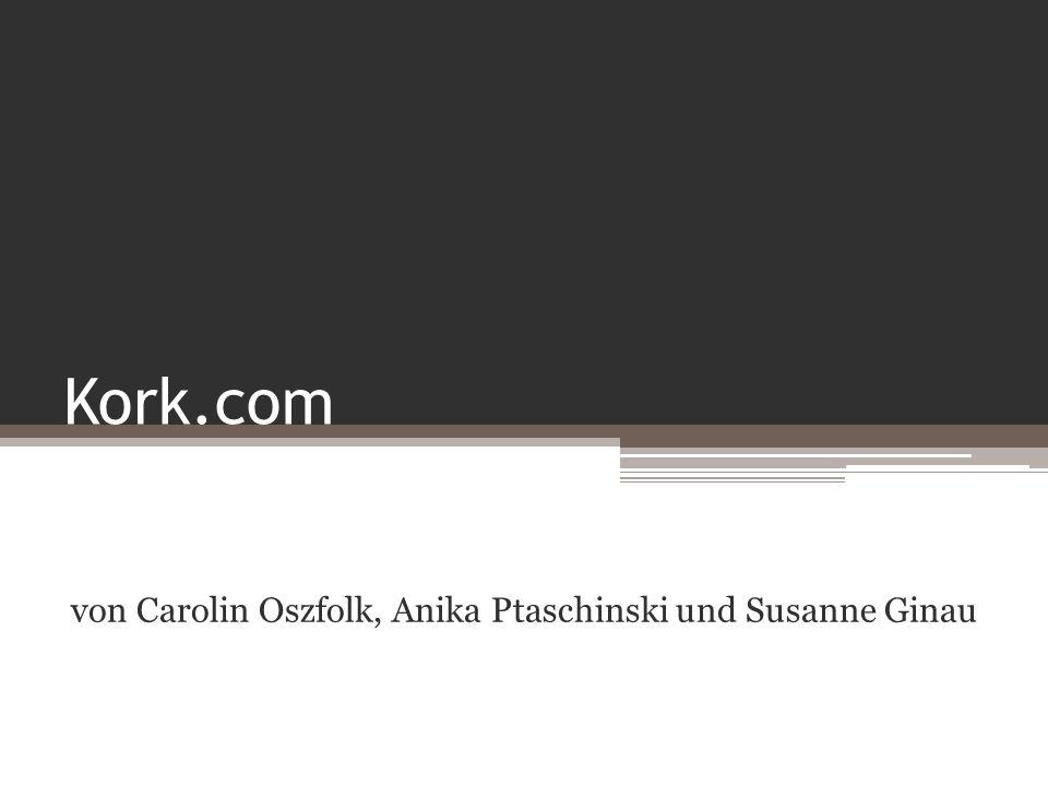 Kork.com von Carolin Oszfolk, Anika Ptaschinski und Susanne Ginau