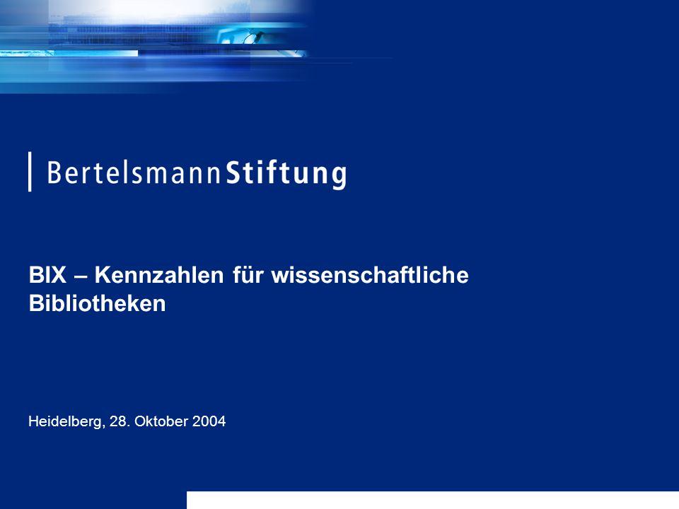 BIX – Kennzahlen für wissenschaftliche Bibliotheken Heidelberg, 28. Oktober 2004