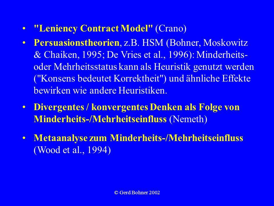 © Gerd Bohner 2002 Leniency Contract Model (Crano) Persuasionstheorien, z.B.