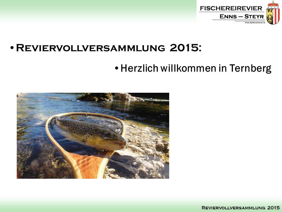 Reviervollversammlung 2015: Reviervollversammlung 2015 Herzlich willkommen in Ternberg