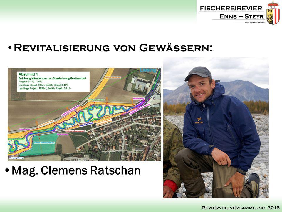 Mag. Clemens Ratschan Revitalisierung von Gewässern: Reviervollversammlung 2015