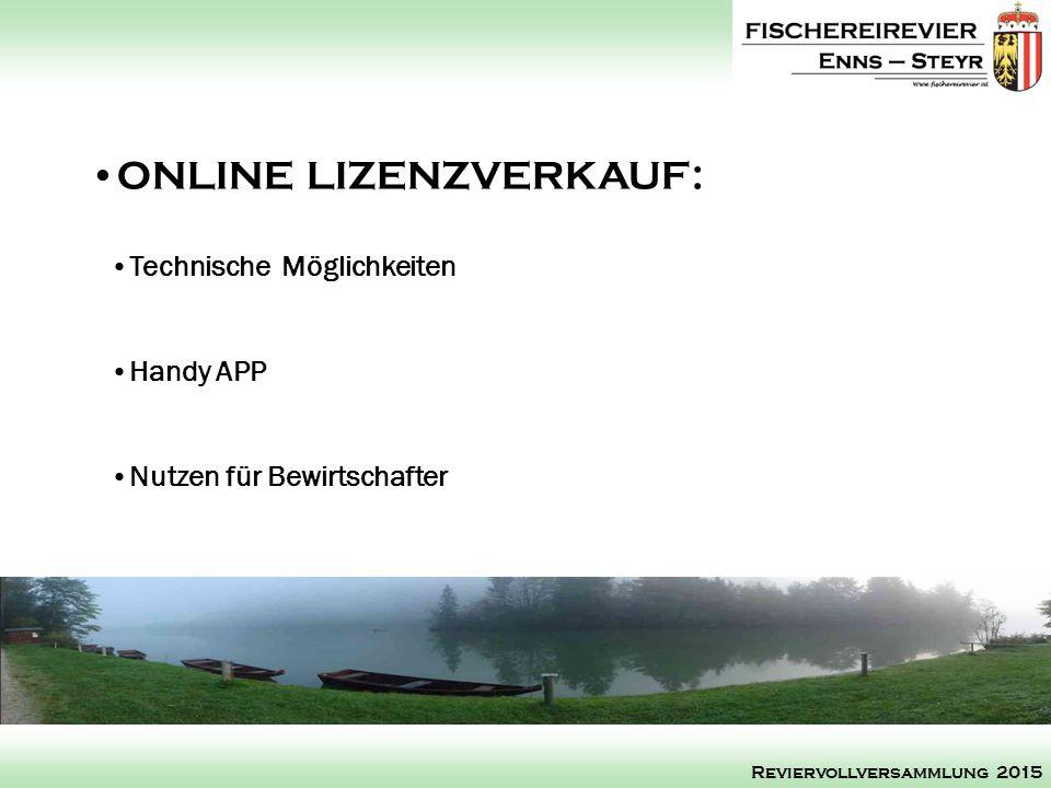 Technische Möglichkeiten Handy APP Nutzen für Bewirtschafter ONLINE LIZENZVERKAUF: Reviervollversammlung 2015