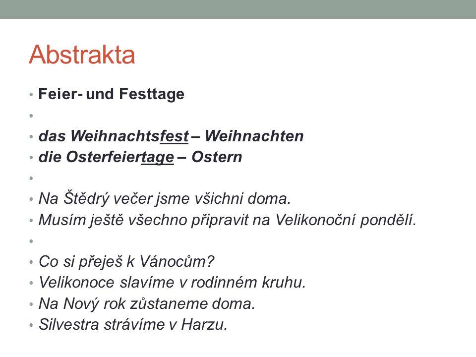 Abstrakta Feier- und Festtage das Weihnachtsfest – Weihnachten die Osterfeiertage – Ostern Na Štědrý večer jsme všichni doma. Musím ještě všechno přip