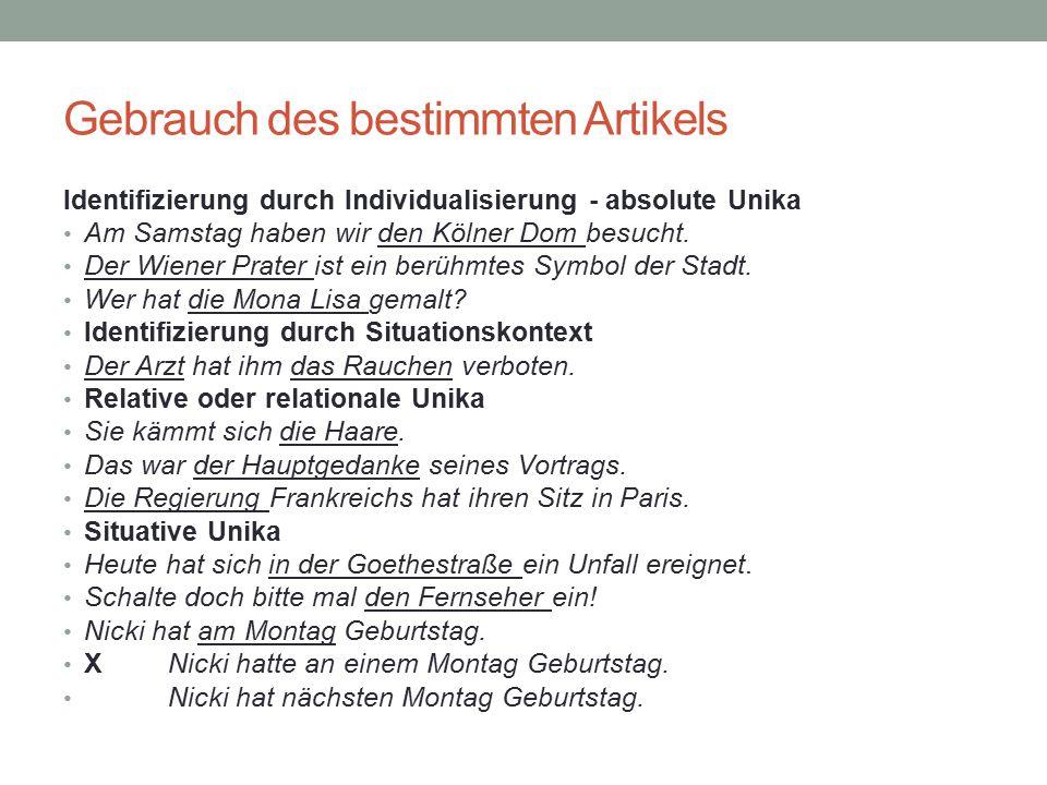 Gebrauch des bestimmten Artikels Identifizierung durch Individualisierung - absolute Unika Am Samstag haben wir den Kölner Dom besucht. Der Wiener Pra
