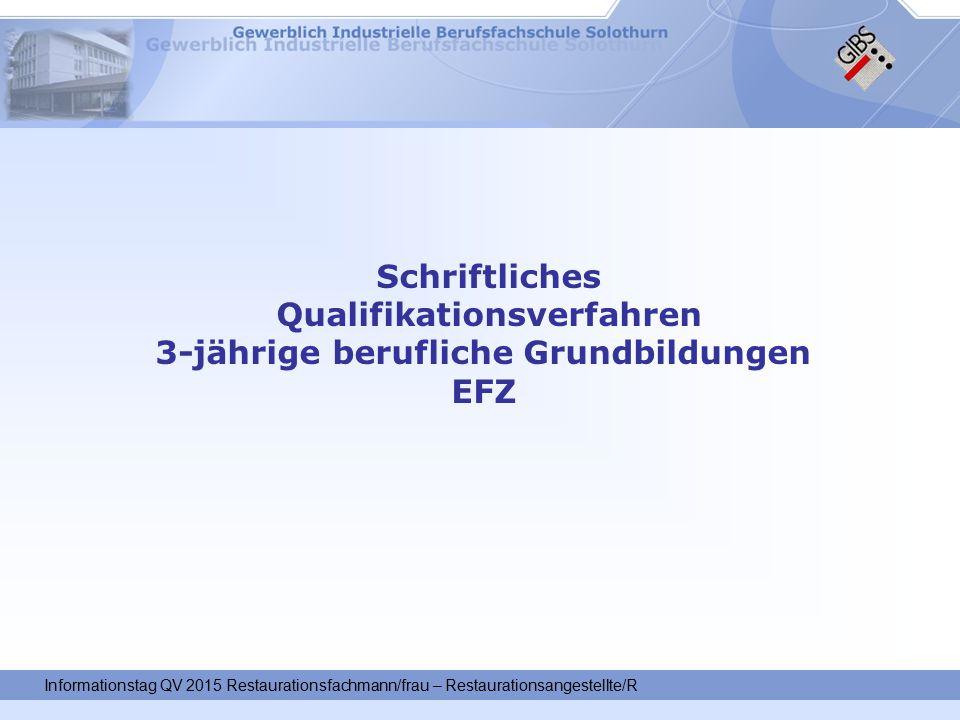 Schriftliches Qualifikationsverfahren 3-jährige berufliche Grundbildungen EFZ Informationstag QV 2015 Restaurationsfachmann/frau – Restaurationsangestellte/R