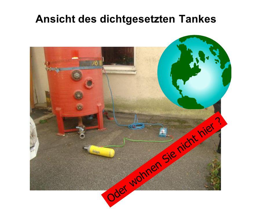 Ansicht des dichtgesetzten Tankes Oder wohnen Sie nicht hier ?
