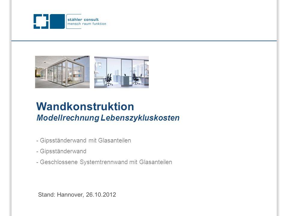 Wandkonstruktion Modellrechnung Lebenszykluskosten Stand: Hannover, 26.10.2012 - Gipsständerwand mit Glasanteilen - Gipsständerwand - Geschlossene Sys