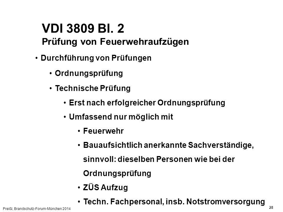 Preißl, Brandschutz-Forum-München 2014 28 VDI 3809 Bl. 2 Prüfung von Feuerwehraufzügen Durchführung von Prüfungen Ordnungsprüfung Technische Prüfung E