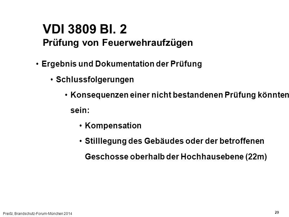 Preißl, Brandschutz-Forum-München 2014 29 VDI 3809 Bl. 2 Prüfung von Feuerwehraufzügen Ergebnis und Dokumentation der Prüfung Schlussfolgerungen Konse