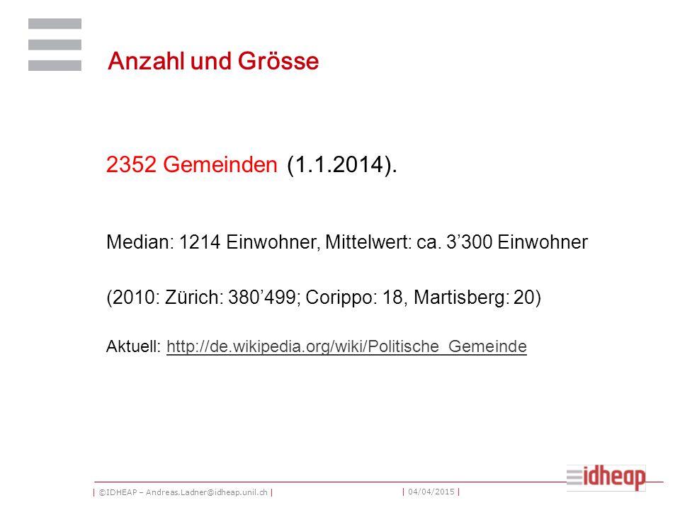 | ©IDHEAP – Andreas.Ladner@idheap.unil.ch | | 04/04/2015 | Anzahl und Grösse 2352 Gemeinden (1.1.2014).