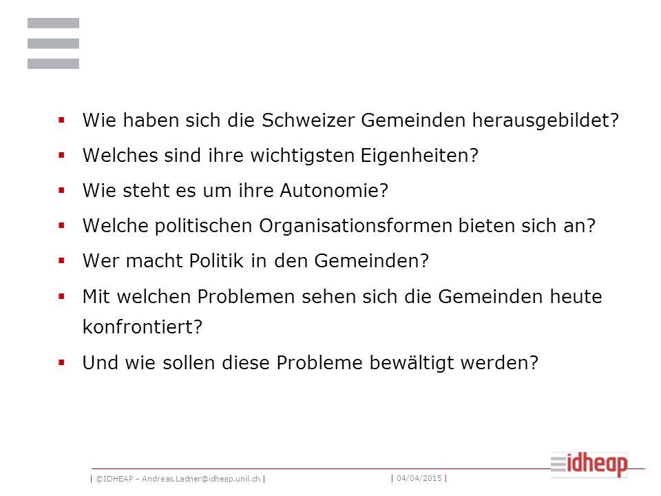   ©IDHEAP – Andreas.Ladner@idheap.unil.ch     04/04/2015   Rechtliche Automie: Politische Organisation