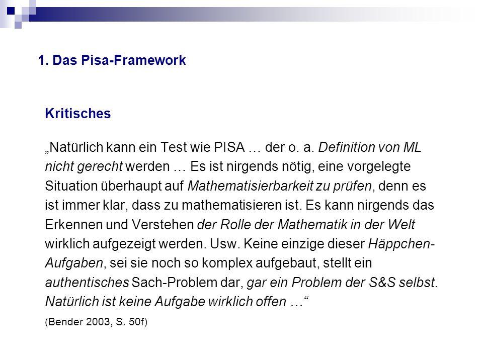 """1. Das Pisa-Framework Kritisches """"Natürlich kann ein Test wie PISA … der o. a. Definition von ML nicht gerecht werden … Es ist nirgends nötig, eine vo"""