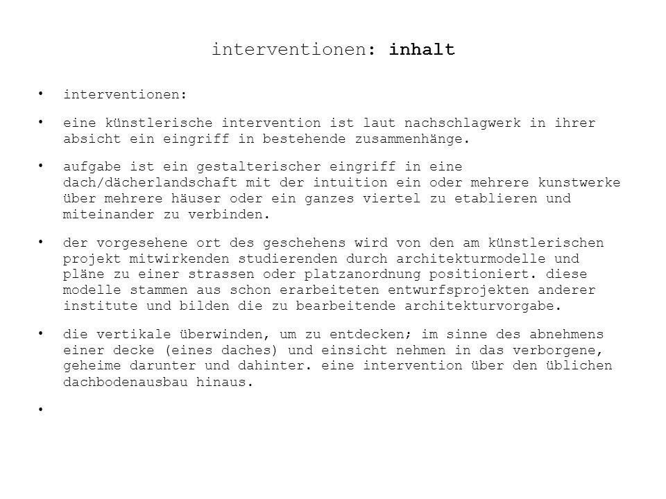 interventionen: inhalt interventionen: eine künstlerische intervention ist laut nachschlagwerk in ihrer absicht ein eingriff in bestehende zusammenhän