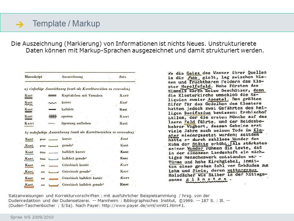 Template / Markup  Die Auszeichnung (Markierung) von Informationen ist nichts Neues. Unstrukturierete Daten können mit Markup-Sprachen ausgezeichnet