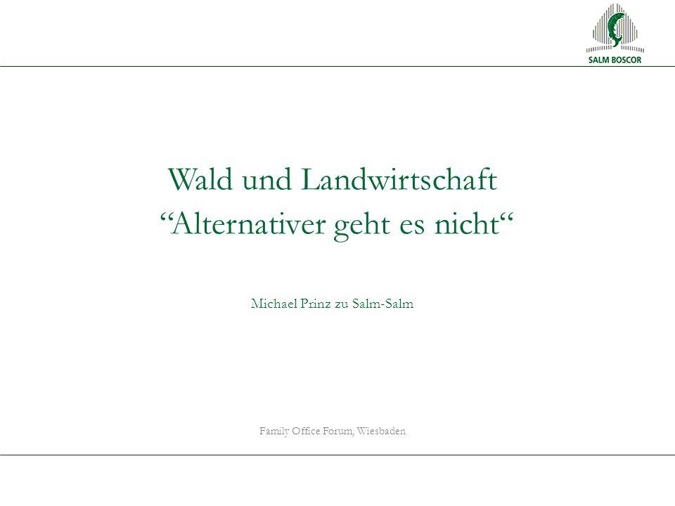 Family Office Forum, Wiesbaden Wald und Landwirtschaft Alternativer geht es nicht Michael Prinz zu Salm-Salm