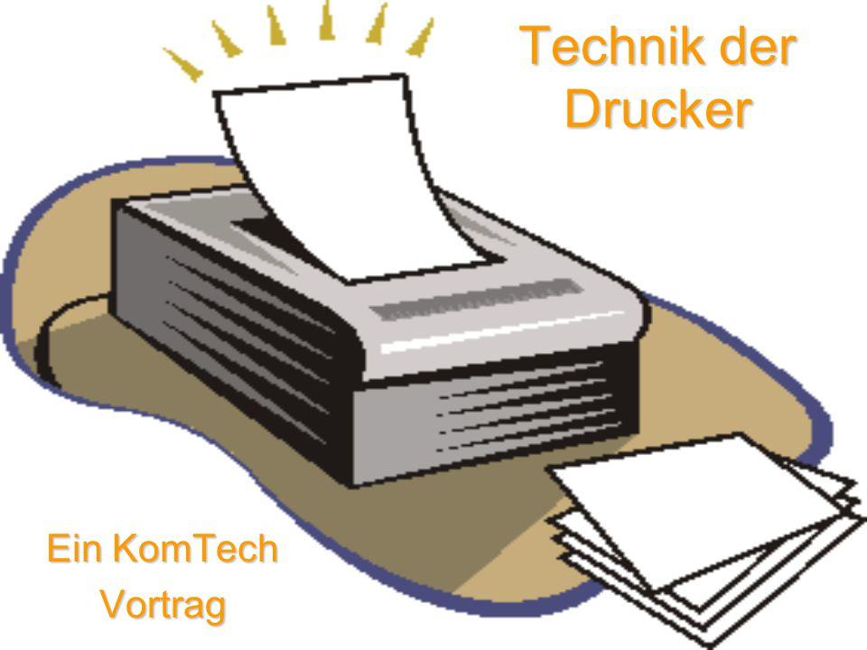 Technik der Drucker Ein KomTech Vortrag