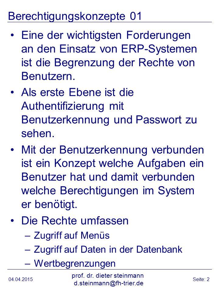 Berechtigungskonzepte 01 Eine der wichtigsten Forderungen an den Einsatz von ERP-Systemen ist die Begrenzung der Rechte von Benutzern.