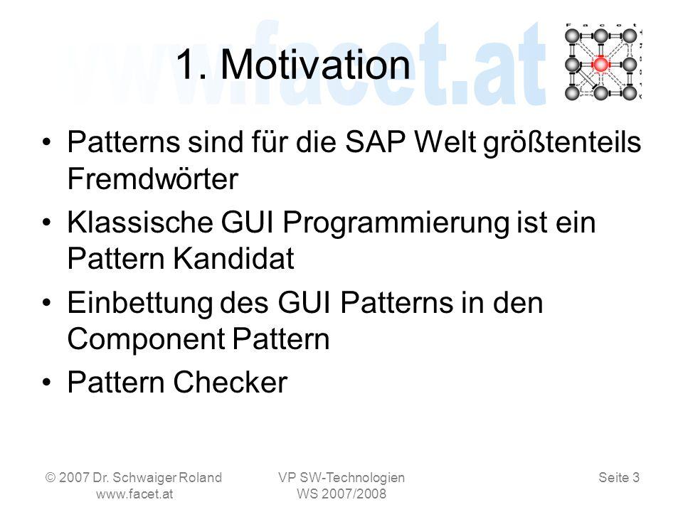 Seite 3 © 2007 Dr. Schwaiger Roland www.facet.at VP SW-Technologien WS 2007/2008 1.