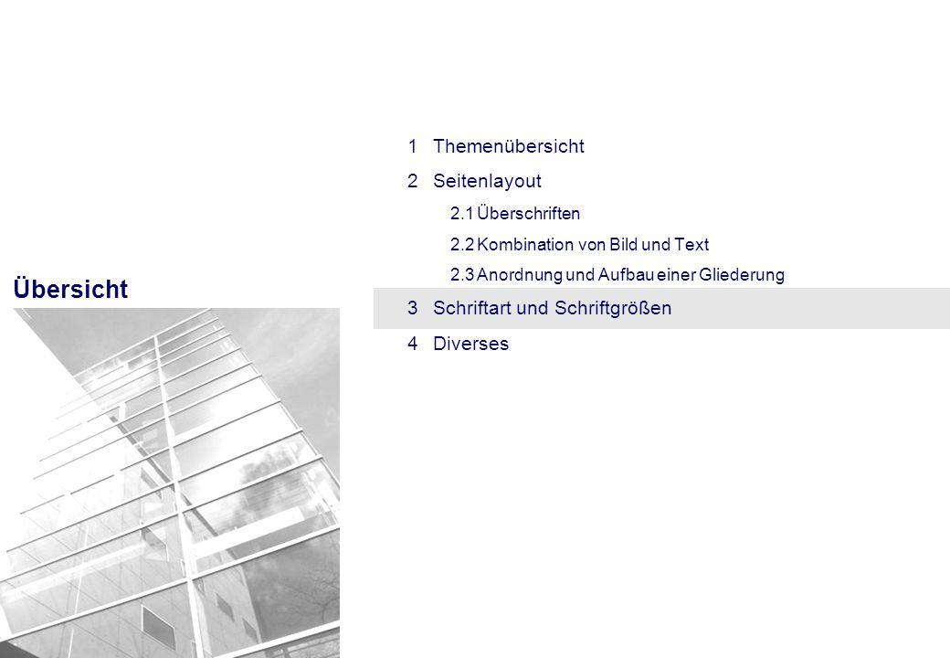 Übersicht 1Themenübersicht 2Seitenlayout 2.1Überschriften 2.2Kombination von Bild und Text 2.3Anordnung und Aufbau einer Gliederung 3Schriftart und Sc